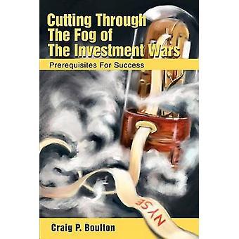 Taglio attraverso la nebbia di investimento guerre prerequisiti per il successo di Boulton & Craig P.
