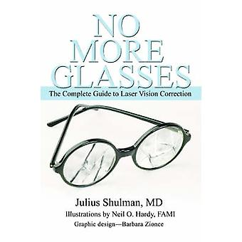 Geen meer glazen The Complete Guide to ooglasercorrectie door Shulman & Julius