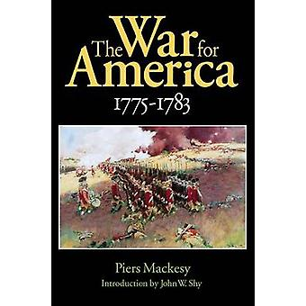 The War for America 17751783 by Piers Mackesy