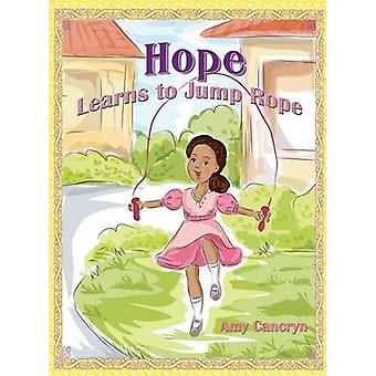 Hope Learns to Jump Rope by Cancryn & Amy
