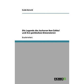 Die Legende des Jochanan ben Zakkai und ihre politischen Dimensionen by Maiwald & Guido