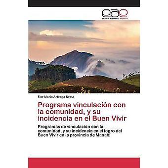 Programa vinculacin con la comunidad y su incidencia en el Buen Vivir by Arteaga Ureta Flor Maria
