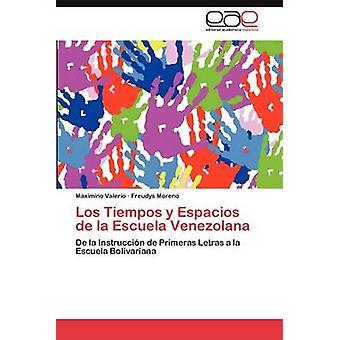 Los Tiempos y Espacios de La Escuela Venezolana av Valerio & Maximino