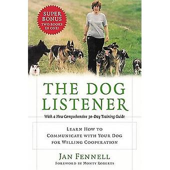 The Dog Listener - Learn How to Communicate with Your Dog for Willing