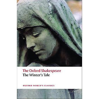The Winter's Tale - The Oxford Shakespeare by William Shakespeare - St