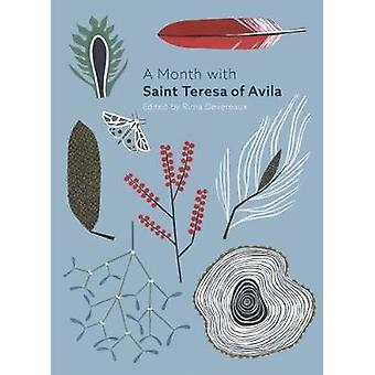A Month with St Teresa of Avila by A Month with St Teresa of Avila -