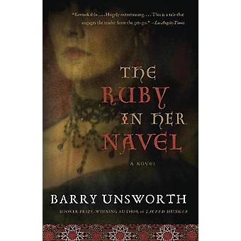The Ruby in Her Navel by Barry Unsworth - 9780525435259 Book