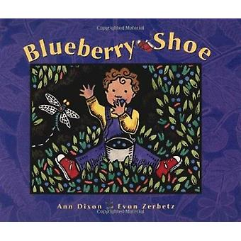 The Blueberry Shoe by Ann Dixon - Evon Zerbetz - 9780882405193 Book