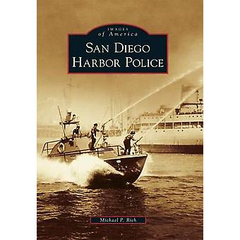 San Diego Harbor Police by Michael P Rich - 9781467132428 Book