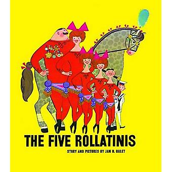 The Five Rollatins by Jan Balet - 9781623260538 Book