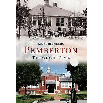 Pemberton - - Through Time by Marie Reynolds - 9781635000009 Book