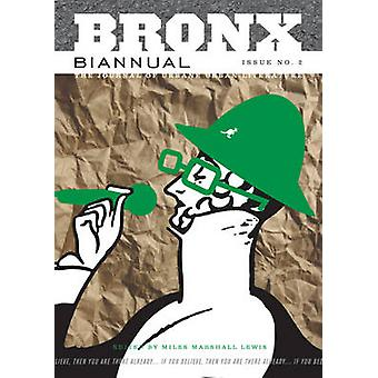 Bronx Biannual - No. 2 by Miles Marshall Lewis - 9781933354095 Book