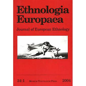 Ethnologia Europaea - Journal of European Ethnology - Volume 34/1 by Bj