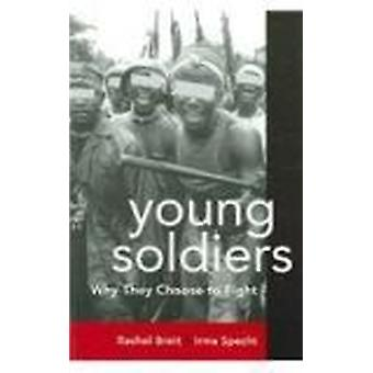 Young Soldiers - Why They Choose to Fight by Rachel Brett - Irma Spech