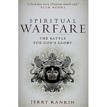 Spiritual Warfare - The Battle for God's Glory by Jerry Rankin - 97808