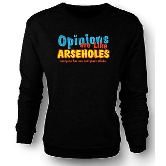 Womens Sweatshirt Opinions Are Like Arseholes, Everyone Has One And Yours Stinks