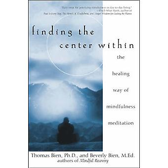 Finding the Center within - The Healing Way of Mindfulness Meditation