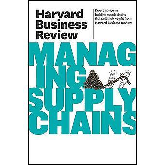 Harvard Business Review sur la gestion des chaînes d'approvisionnement par Harvard Business