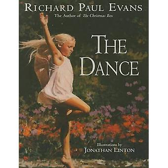 The Dance by Richard Paul Evans - Jonathan Linton - 9781481431125 Book