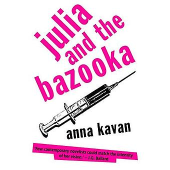 Julia and the Bazooka  and Other Short Stories by Anna Kavan