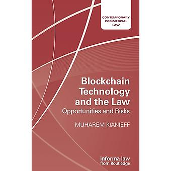 Blockchain Technology and the Law  Opportunities and Risks by Kianieff & Muharem