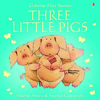 Three Little Pigs by Heather Amery