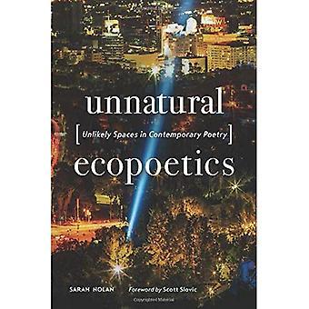 Onaturliga Ecopoetics: Osannolikt utrymmen i samtida poesi