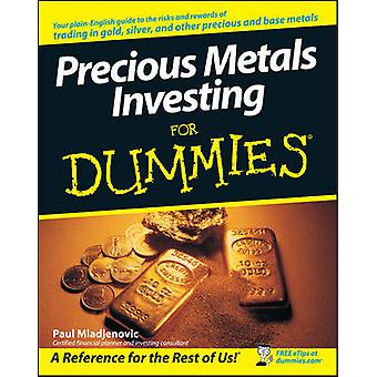 Precious Metals Investing for Dummies by Mladjenovic & Paul