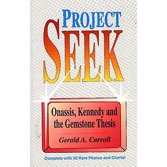 Project Seek Onassis Kennedy and the Gemstone thesis by Carroll & Gerald A