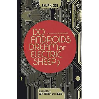 Do Androids Dream of Electric Sheep Omnibus by Various & Created by Philip K Dick & Illustrated-kehittäjä: Tony Parker