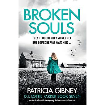 Broken Souls An absolutely addictive mystery thriller with a brilliant twist by Gibney & Patricia