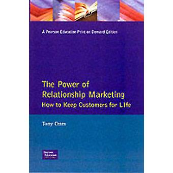 Power Of Relationship MarketingKeeping Customers For Life by Cram & Tony.