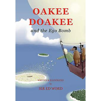 Oakee Doakee and the Ego Bomb by Saugstad & Edward