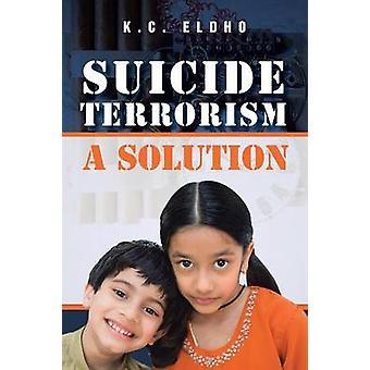 Suicide Terrorism  A Solution by Chakkappan & Eldho Kochery