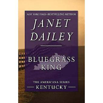 Bluegrass King by Dailey & Janet