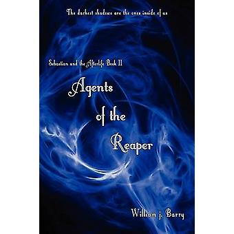 Agents of the Reaper  Sebastian and the Afterlife II by Barry & William J.