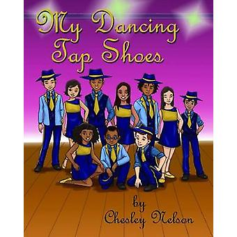 My Dancing Tap Shoes Color Illustrated Paperback by Nelson & Chesley K.