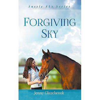 Forgiving Sky by Glazebrook & Jenny Lee