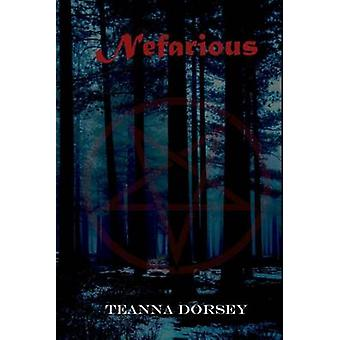 Nefarious by Dorsey & Teanna