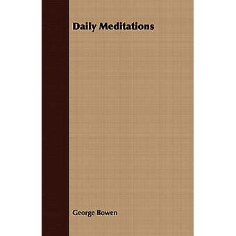 Daily Meditations by Bowen & George