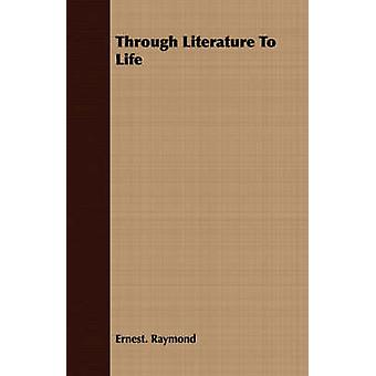Through Literature To Life by Raymond & Ernest.