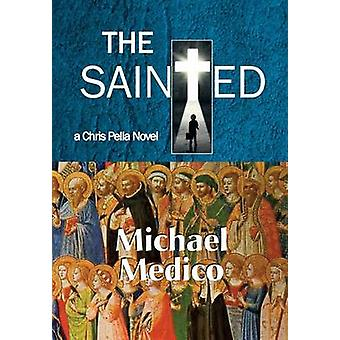 The SaintedA Chris Pella Novel by Medico & Michael