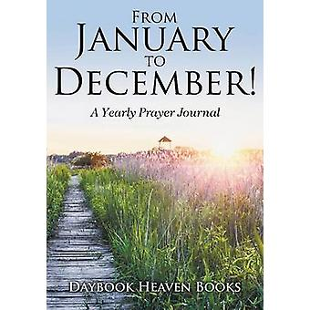 From January to December A Yearly Prayer Journal by Daybook Heaven Books