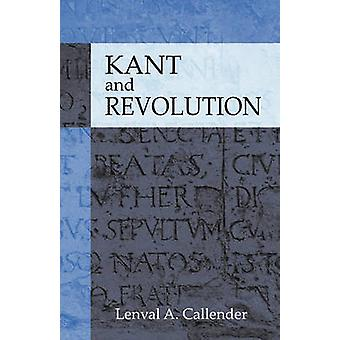 Kant and Revolution by Callender & Lenval A