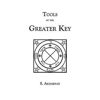 Tools of the Greater Key by Aldarnay & S.