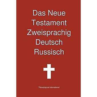 Das Neue Testament Zweisprachig Deutsch  Russisch by Transcripture International