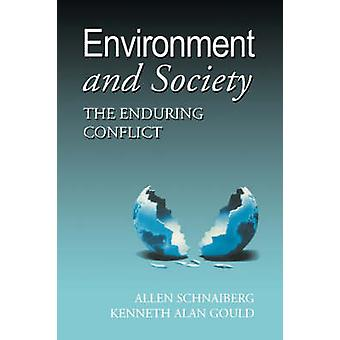 Environment and Society The Enduring Conflict by Schnaiberg & Allan