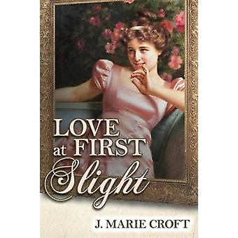 Love at First Slight by Croft & J. Marie