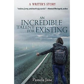 An Incredible Talent for Existing A Writers Story by Jane & Pamela