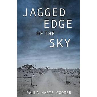 Jagged Edge of the Sky by Coomer & Paula Marie